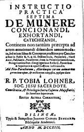 Instructio Practica Septima De Munere Concionandi, Exhortandi, Catechizandi, ...