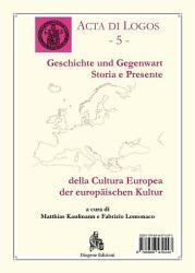 Geschichte und Gegenwart der europ  ischen Kultur  Storia e presente della cultura europea PDF