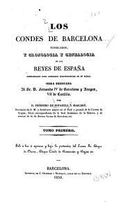Los condes de Barcelona vindicados, y cronologia y genealogia de los reyes de España considerados como soberanos independientes de su marca: Volumen 1
