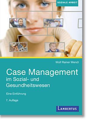 Case Management im Sozial  und Gesundheitswesen PDF