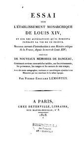 """Essai sur l'établissement monarchique de Louis XIV, et sur les altérations qu'il éprouva pendant la vie de ce prince: morceau servant d'introduction à une """"Histoire critique de la France depuis la mort de Louis XIV"""""""