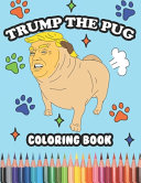 Trump The Pug Coloring Book Book PDF