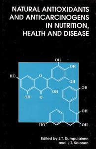 Natural Antioxidants and Anticarcinogens in Nutrition  Health and Disease
