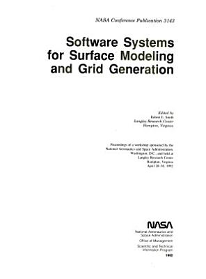 Software Systems for Surface Modeling and Grid Generation