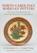 North Carolina s Moravian Potters