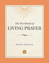 The Workbook of Living Prayer