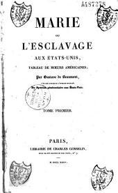 Marie, ou l'esclavage aux Etats-Unis: tableau de moeurs américaines, Volume1