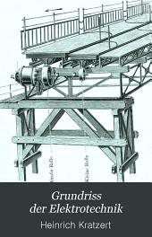 Grundriss der Elektrotechnik: für den praktischen Gebrauch, für Studierende der Elektrotechnik und zum Selbststudium, Band 2,Ausgabe 3