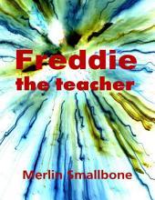 Freddie the Teacher