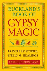 Buckland s Book of Gypsy Magic PDF