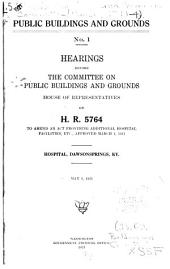 Public Buildings and Grounds ...: Hearings Before the Committee on Public Buildings and Grounds, House of Representatives ...