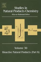 Studies in Natural Products Chemistry: Bioactive Natural Products (Part K)