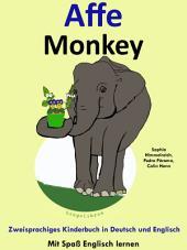 Affe - Monkey: Zweisprachiges Kinderbuch in Deutsch und Englisch: Mit Spaß Englisch lernen
