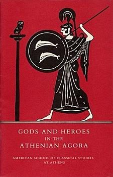 Gods and Heroes in the Athenian Agora PDF