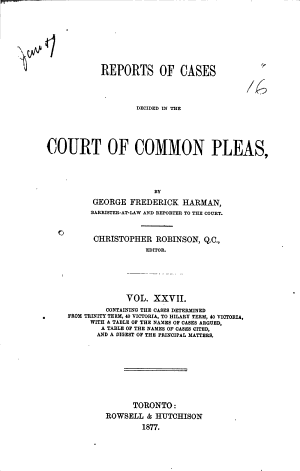 Reports of Cases Decided in the Court of Common Pleas of Upper Canada