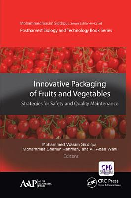 Innovative Packaging of Fruits and Vegetables  Strategies for Safety and Quality Maintenance PDF