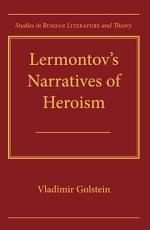 Lermontov's Narratives of Heroism
