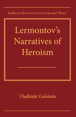 Lermontov s Narratives of Heroism