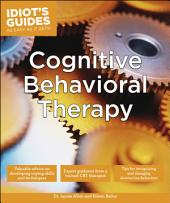 Cognitive Behavioral Therapy: Valuable Advice on Developing Coping Skills and Techniques