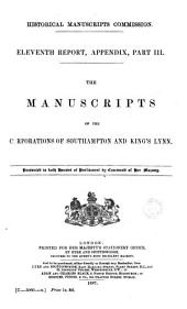 Eleventh Report: Appendix. The manuscripts of the corporations of Southampton and King's Lynn. Part III