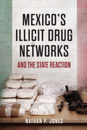 Mexico s Illicit Drug Networks and the State Reaction PDF