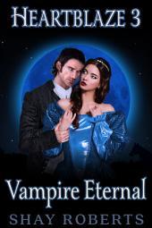 Heartblaze 3: Vampire Eternal