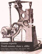 Census Reports Tenth Census. June 1, 1880: Power and machinery employed in manufactures