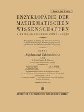 Enzyklopädie der Mathematischen Wissenschaften mit Einschluss Ihrer Anwendungen: Band I: Algebra und Zahlentheorie, Ausgabe 4