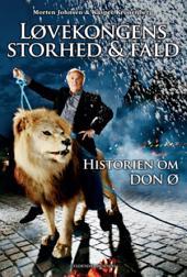 Løvekongens storhed og fald: Historien om Don Ø