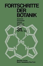 Fortschritte der Botanik: Im Zusammenwirken mit den botanischen Gesellschaften von Däemark, Israel, den Niederlanden und der Schweiz sowie der Deutschen Botanischen Gesellschaft