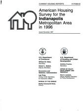 Current housing reports: American housing survey, Indianapolis, IN, metropolitan statistical area. Housing characteristics for selected metropolitan areas