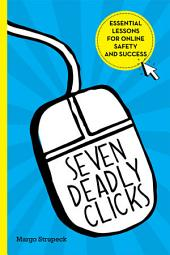 Seven Deadly Clicks: Essential Lessons for Online Safety and Success