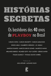 Histórias secretas: Os bastidores dos 40 anos de Playboy no Brasil