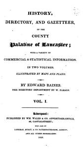 History, directory and gazetteer of the county palatine of Lancaster. The directory department by W. Parson. [With] Illustrations