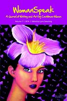 WomanSpeak  A Journal of Writing and Art by Caribbean Women  Vol 7 2014 PDF