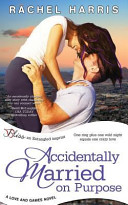 Accidentally Married on Purpose (a Love and Games Novel)