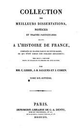 Collection des meilleurs dissertations, notices et traités particuliers relatifs à l'histoire de France: composée en grande partie de pièces rares, du qui n'ont jamais été publiées séparément, Volume17