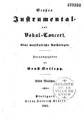 Grosses Instrumental- und Vokal-Concert. Eine musikalische Anthologie: Bände 9-12