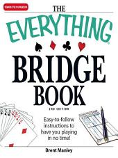 The Everything Bridge Book: Easy-to-follow instructions to have you playing in no time!, Edition 2
