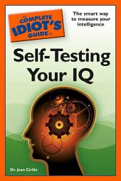 The Complete Idiot's Guide to Self-Testing Your IQ