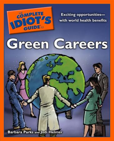 The Complete Idiot s Guide to Green Careers PDF