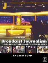 Broadcast Journalism: Edition 5