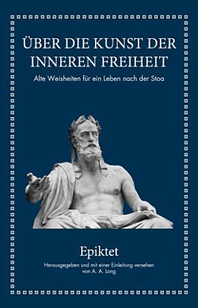 Epiktet    ber die Kunst der inneren Freiheit PDF