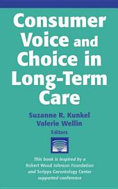 Consumer Voice and Choice in Long-Term Care