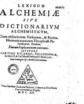 Lexicon alchemiae sive Dictionarium alchemisticum... auctore Martino Rulando...