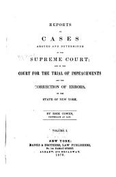 Reports of Cases Argued and Determined in the Supreme Court and in the Court for the Trial of Impeachments and the Correction of Errors of the State of New York: Volume 1