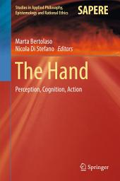 The Hand: Perception, Cognition, Action