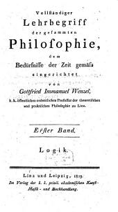 Vollständiger Lehrbegriff der gesammten Philosophie: Logik, Band 1