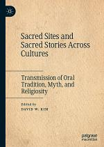 Sacred Sites and Sacred Stories Across Cultures