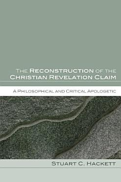 The Reconstruction of the Christian Revelation Claim PDF